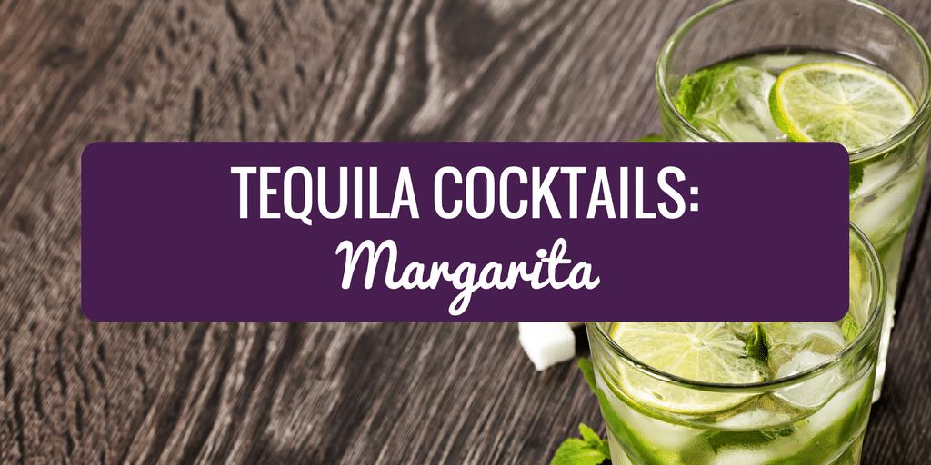 Tequila Cocktails – Margarita