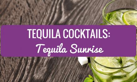 Tequila Cocktails – Tequila Sunrise