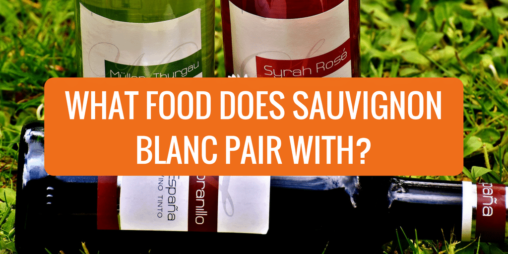 What Food Does Sauvignon Blanc Pair With?