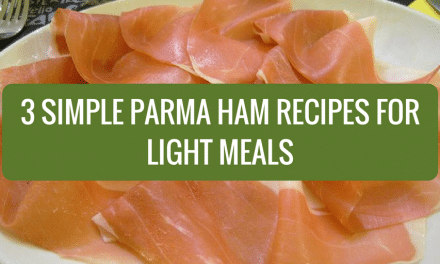 3 Simple Parma Ham Recipes for Light Meals