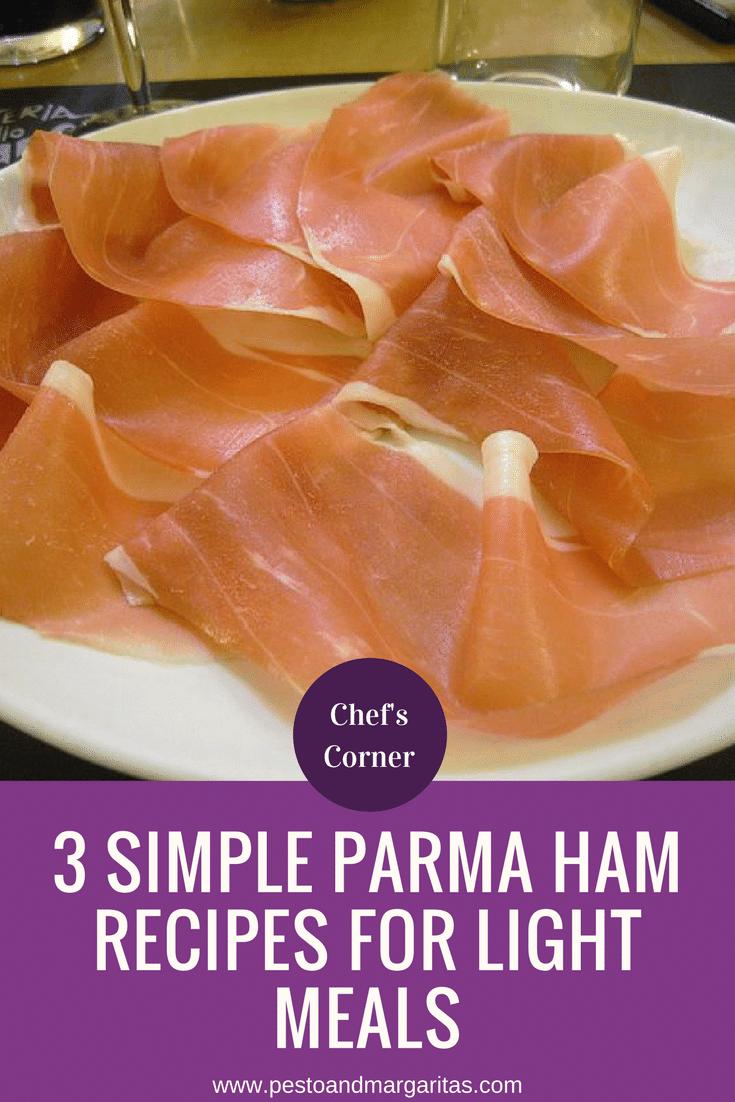 3 Simple Parma Ham Recipes for Light Meals