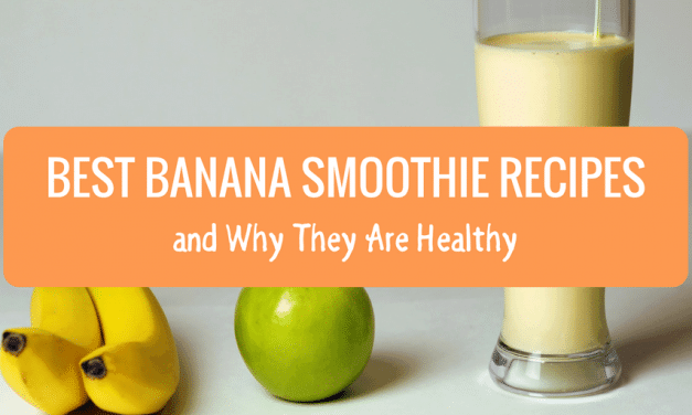 Best Banana Smoothie Recipes and Why They Are Healthy