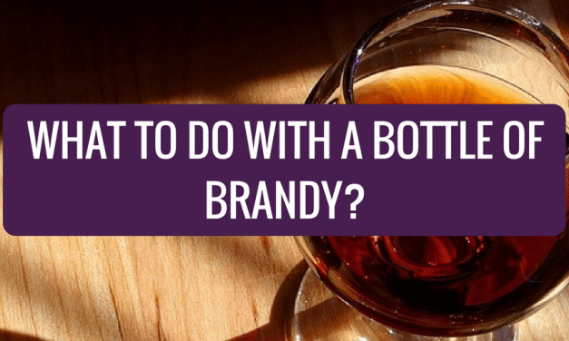 What to Do With a Bottle of Brandy?