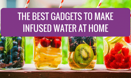 The Best Gadgets to Make Infused Water at Home