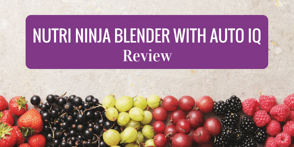 Nutri Ninja Blender with Auto IQ Review