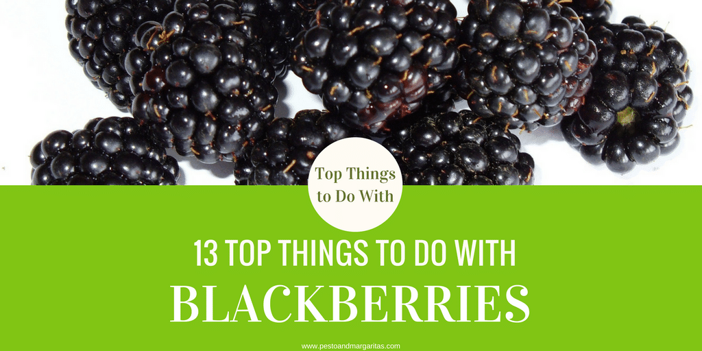 Top 13 Things to Do with Blackberries