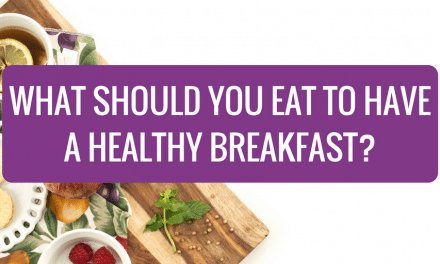 What Should You Eat to Have a Healthy Breakfast?