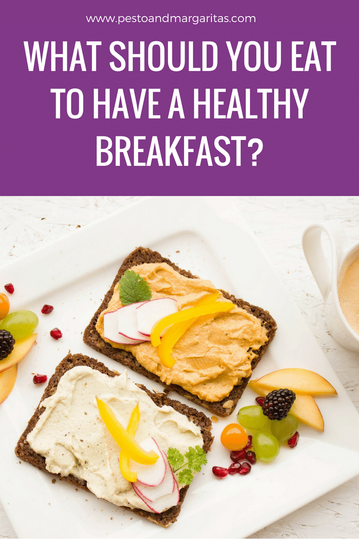 What Should You Have As a Healthy Breakfast?