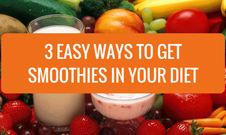 3 Easy Ways to Get Smoothies in Your Diet