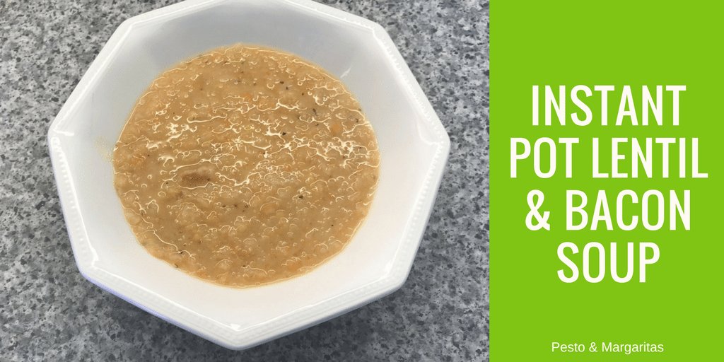 Instant Pot Lentil & Bacon Soup
