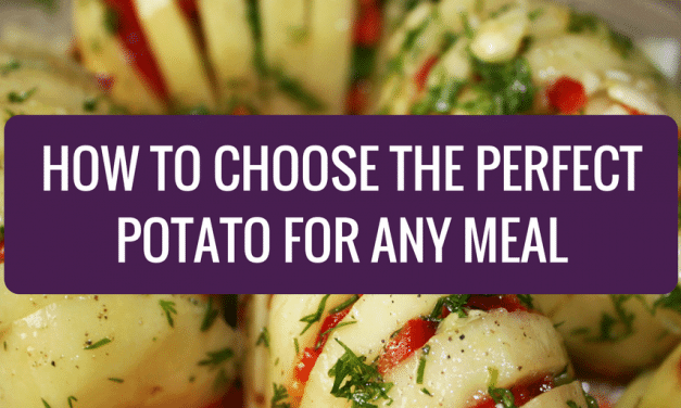 How to Choose the Perfect Potato for Any Meal