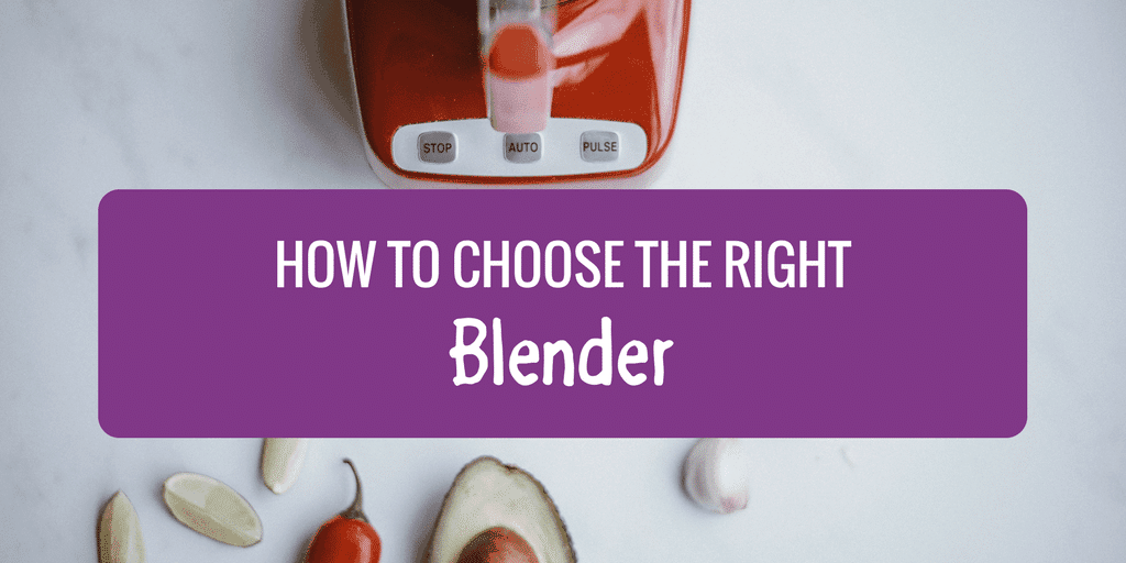 How to Choose the Right Blender for Your Kitchen