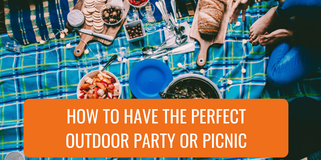 How to Have the Perfect Outdoor Party or Picnic