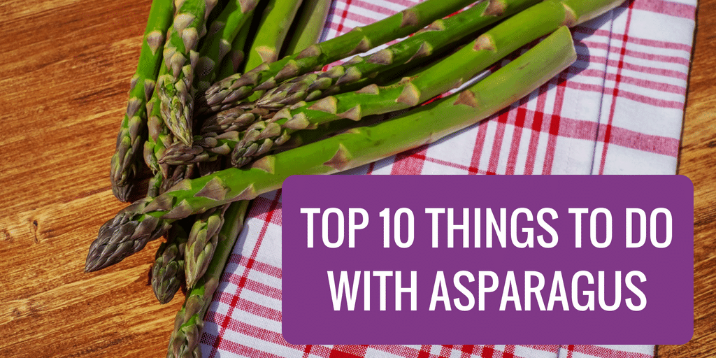 Top 10 Things to Do with Asparagus