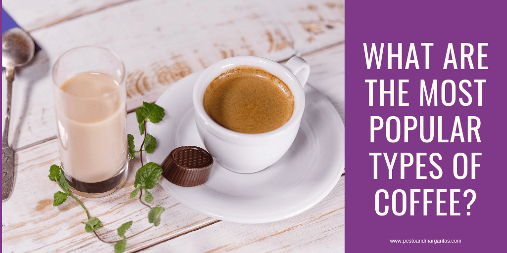 What are the Most Popular Types of Coffee?